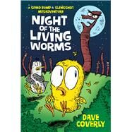 Night of the Living Worms A Speed Bump & Slingshot Misadventure by Coverly, Dave; Coverly, Dave, 9781250090508