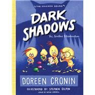 Dark Shadows Yes, Another Misadventure by Cronin, Doreen; Gilpin, Stephen, 9781481450508