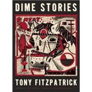 Dime Stories by Fitzpatrick, Tony, 9781940430508