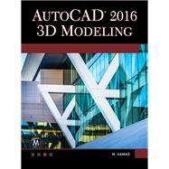 AutoCAD 2016 3D Modeling by Hamad, Munir M., 9781942270508