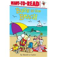 Bugs at the Beach by Carter, David A., 9781481440509