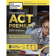 Cracking the ACT Premium Edition with 8 Practice Tests and DVD, 2017 by PRINCETON REVIEW, 9781101920510