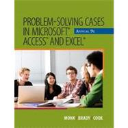 Problem Solving Cases in Microsoft Access and Excel by Monk, Ellen; Brady, Joseph; Cook, Gerard S., 9781111820510
