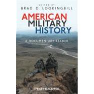 American Military History : A Documentary Reader by Lookingbill, Brad D., 9781405190510