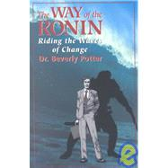 The Way of the Ronin Riding the Waves of Change by Potter, Beverly A.; Gouig, Matt, 9781579510510
