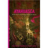 Ayahuasca by Adelaars, Arno; Müller-ebeling, Claudia; Rätsch, Christian, 9781611250510