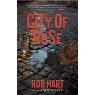 City of Rose by Hart, Rob, 9781940610511