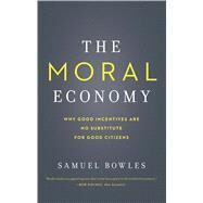 The Moral Economy by Bowles, Samuel, 9780300230512