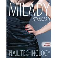 Workbook for Milady Standard Nail Technology, 7th Edition by Milady, 9781285080512