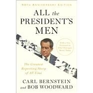 All the President's Men by Woodward, Bob; Bernstein, Carl, 9781476770512