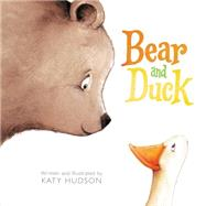 Bear and Duck by Hudson, Katy, 9780062320513