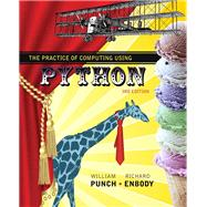 The Practice of Computing Using Python Plus MyProgrammingLab with Pearson eText -- Access Card Package by Punch, William F.; Enbody, Richard, 9780134520513