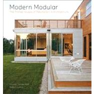 Modern Modular : The Prefab Houses of Resolution: 4 Architecture by Tanney, Joseph; Luntz, Robert; Arieff, Allison, 9781616890513