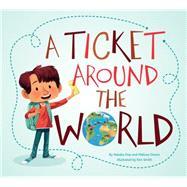A Ticket Around the World by Diaz, Natalia; Owens, Melissa; Smith, Kim, 9781771470513