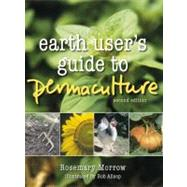 Earth User's Guide to Permaculture by Morrow, Rosemary, 9781856230513