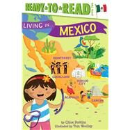 Living in . . . Mexico by Perkins, Chloe; Woolley, Tom, 9781481460514