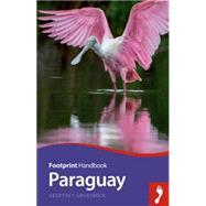 Footprint Handbook Paraguay by Groesbeck, Geoffrey, 9781910120514