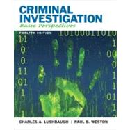 Criminal Investigation : Basic Perspectives by Lushbaugh, Charles A.; Weston, Paul B., deceased, 9780135110515