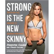 Strong Is the New Skinny by COHEN, JENNIFERCOLINO, STACEY, 9780804140515