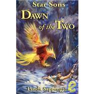 Star Sons - Dawn of the Two by Sappington, Lynda, 9780972380515