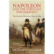 Napoleon and the Struggle for Germany by Leggiere, Michael V., 9781107080515
