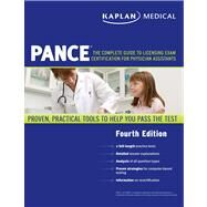 Kaplan Medical PANCE : The Complete Guide to Licensing Exam Certification for Physician Assistants by Kaplan, 9781419550515