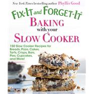 Fix-it and Forget-it Baking With Your Slow Cooker by Good, Phyllis Pellman, 9781680990515
