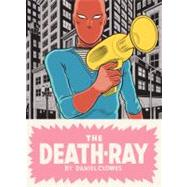 The Death-Ray by Clowes, Daniel, 9781770460515