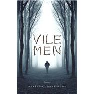 Vile Men by Jones-howe, Rebecca, 9781940430515