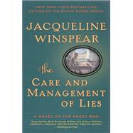 The Care and Management of Lies: A Novel of the Great War by Winspear, Jacqueline, 9780062220516