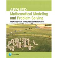 Applied Mathematical Modeling and Problem Solving Plus MyMathLab -- Access Card Package by Consortium, 9780134660516