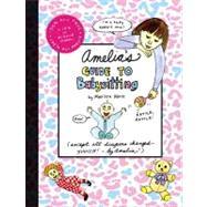 Amelia's Guide to Babysitting by Moss, Marissa; Moss, Marissa, 9781416950516