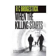 When the Killing Starts by Bridgestock, R. C., 9781910720516
