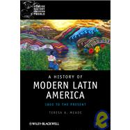 A History of Modern Latin America 1800 to the Present by Meade, Teresa A., 9781405120517