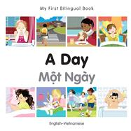 A Day / Mot Ngay by Milet Publishing, 9781785080517
