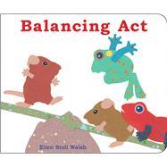 Balancing Act by Walsh, Ellen Stoll; Walsh, Ellen Stoll, 9781481420518