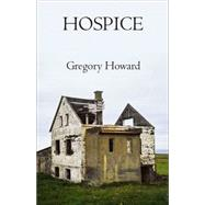 Hospice by Howard, Gregory, 9781573660518