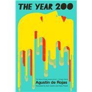 The Year 200 by De Rojas, Agustin; Caistor, Nicholas, 9781632060518