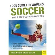 Food Guide for Women's Soccer by Averbuch, Gloria; Clark, Nancy, 9781782550518