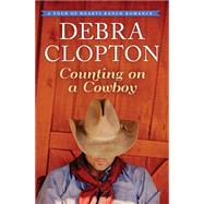 Counting on a Cowboy by Clopton, Debra, 9781401690519