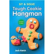 Sit & Solve® Tough Cookie Hangman by Ketch, Jack, 9781454920519
