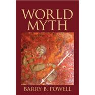 World Myth by Powell, Barry B., 9780205730520