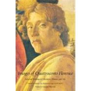 Images of Quattrocento Florence; Selected Writings in Literature, History, and Art by Edited by Stefano Ugo Baldassarri and Arielle Saiber, 9780300080520