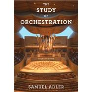 The Study of Orchestration w/ Access by Adler, Samuel, 9780393600520