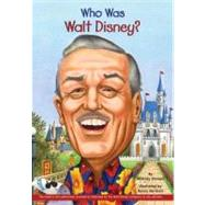 Who Was Walt Disney? by Stewart, Whitney (Author); Harrison, Nancy (Illustrator), 9780448450520