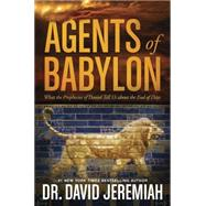 Agents of Babylon by Jeremiah, David, 9781414380520