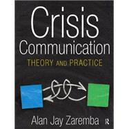 Crisis Communication: Theory and Practice by Zaremba; Alan Jay, 9780765620521