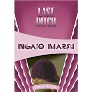 Last Ditch by Marsh, Ngaio, 9781631940521