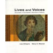 Lives and Voices Sources in European Women's History by DiCaprio, Lisa; Wiesner-Hanks, Merry E., 9780395970522