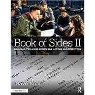 Book of Sides II: Original, Two-Page Scenes for Actors and Directors by Kost; Dave, 9781138220522